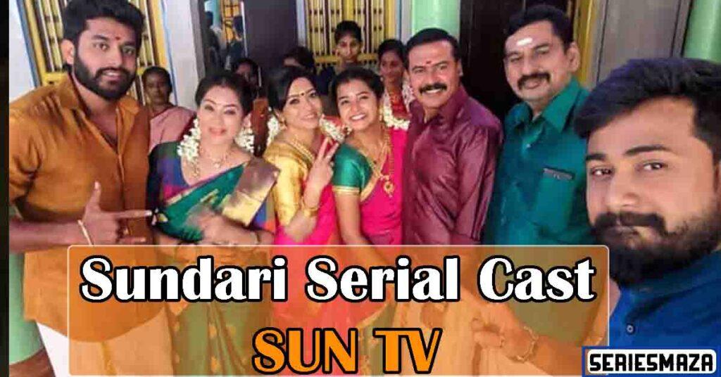 Sundari Serial Sun TV Cast, Sundari Serial Cast, Sundari serial SUN TV, Sundari serial cast names, Sundari serial Story, Sundari serial timing, Sundari serial actress names, Sundari serial heroine name, Sundari serial child artist name, Sundari serial wiki, Sundari serial characters names, Sundari serial real names, Sundari serial hero, Sundari serial cast and crew,