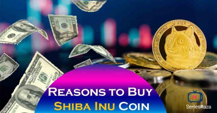 Reasons to Buy Shiba Inu Coin, Shiba inu coin, Shiba coin, Shiba inu coin prediction, Shiba inu crypto, Shiba inu price prediction, Shiba price prediction, Shiba price predictions 2021, Shiba cryptocurrency, Shiba inu token price prediction, Shiba inu token,shiba swap, Shiba inu news, Shiba inu coin how to buy, Shib price prediction, Shiba inu coin price prediction, Shiba token, Shiba coin price prediction, shiba inu price prediction 2021, how to buy shiba, how to buy shiba inu, decentralised crypto, price of shiba inu coin, shiba swap release date and working,